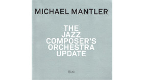 Michael Mantler - The Jazz Composer's Orchestra Update